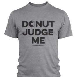 Compete Every Day Donut Judge Me Shirt